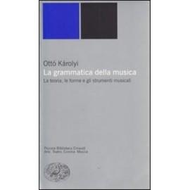 Ottò Kàrolyi La grammatica della musica