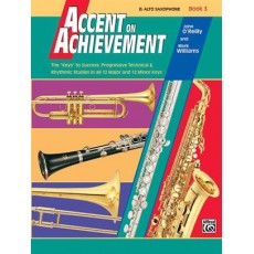 Accent On Achievement, Book 3 (Saxophone)