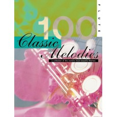 100 Classic Melodies for Flute